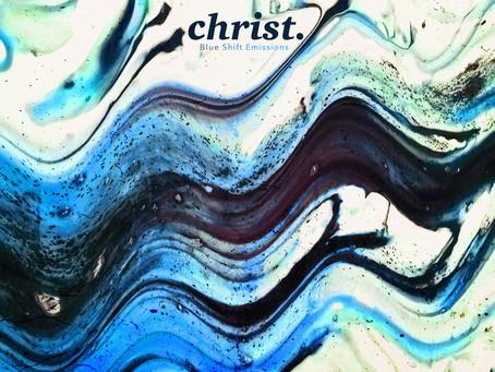 Christ. - Blue Shift Emissions