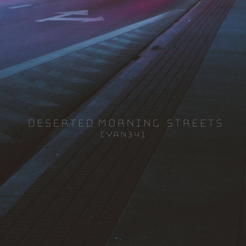 Cyan341 - Deserted Morning Streets