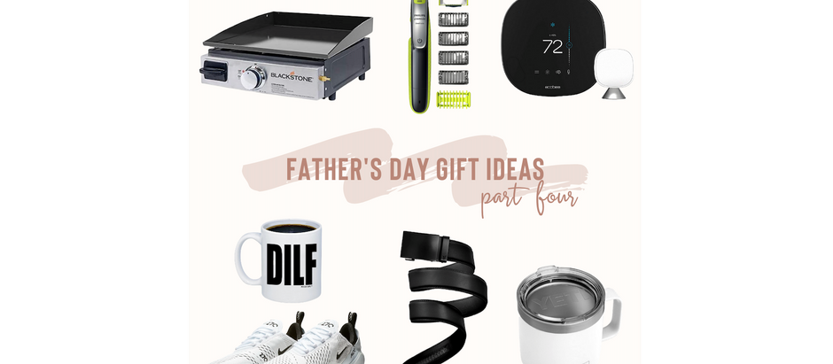 Father's Day Gift Ideas - Part Four