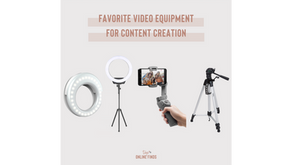 Favorite Video Equipment for Content Creation