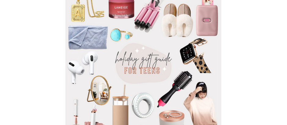 Holiday Gift Guide - Teen Girls
