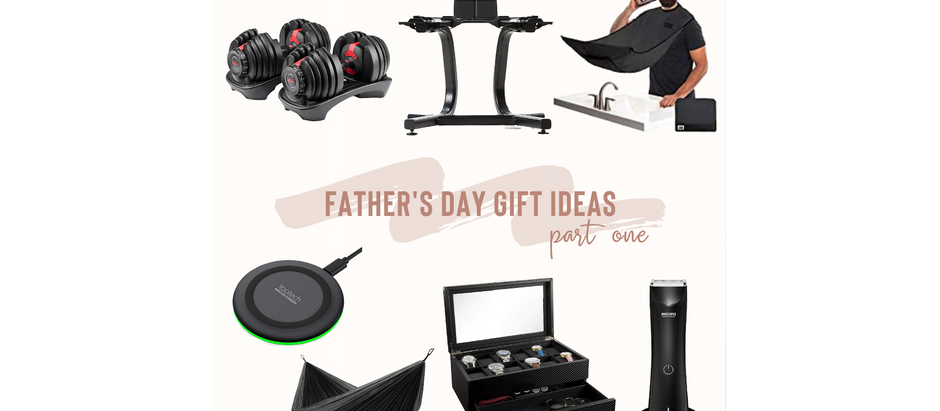 Father's Day Gift Ideas - Part One