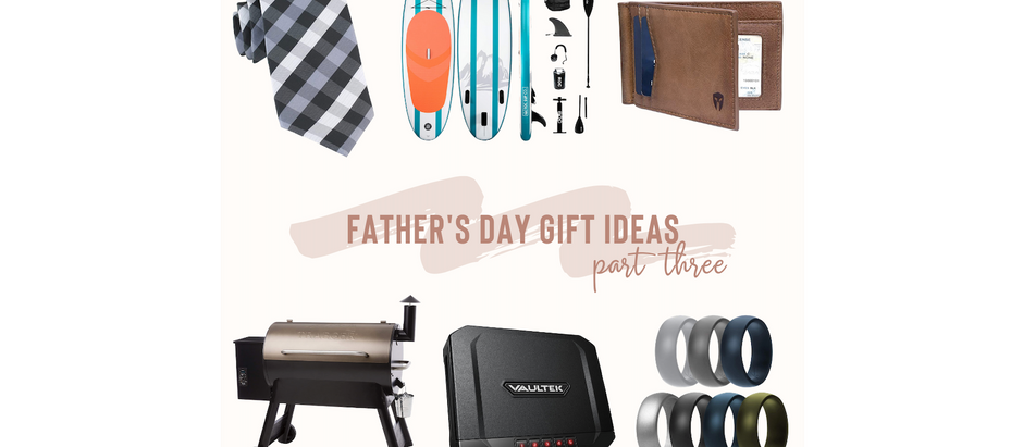 Father's Day Gift Ideas - Part Three