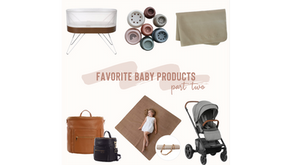 Favorite Baby Products - Part Two