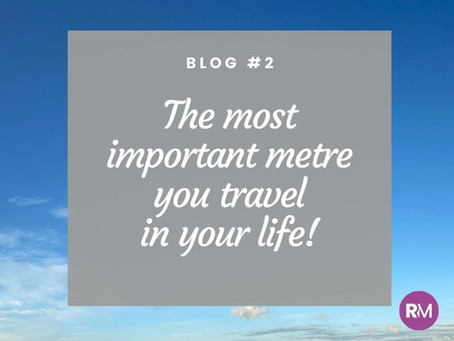 The most important metre you travel in your life!