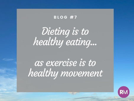 Dieting is to healthy eating as exercise is to healthy moving!