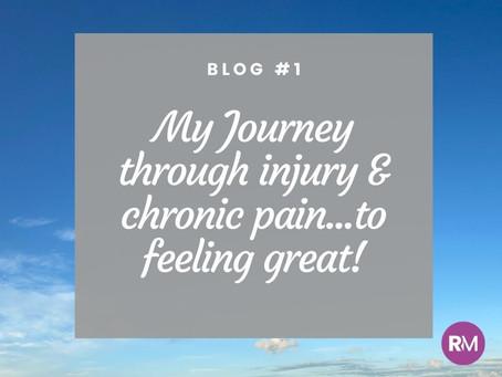 My journey - through injury & chronic pain to feeling great!
