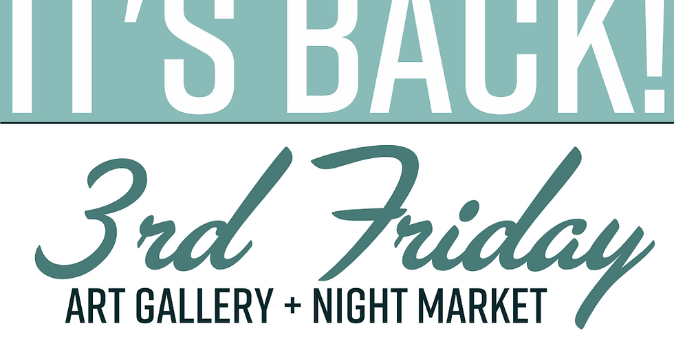 Third Friday - Artist + Vendor Night Market