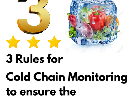 3 Important Rules for the Cold Chain to maintain the safety and quality of products.