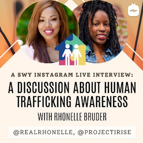 Rising Above Human Trafficking: Our Instagram Live with Rhonelle Bruder
