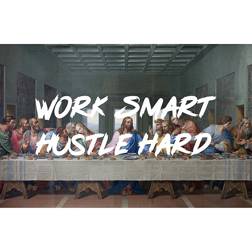 Hustle Smart Work Hard