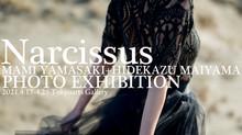 【お知らせ】-Narcissus- MAMI YAMASAKI+HIDEKAZU MAIYAMA PHOTO EXHIBITIONについて(展示作品・購入特典)