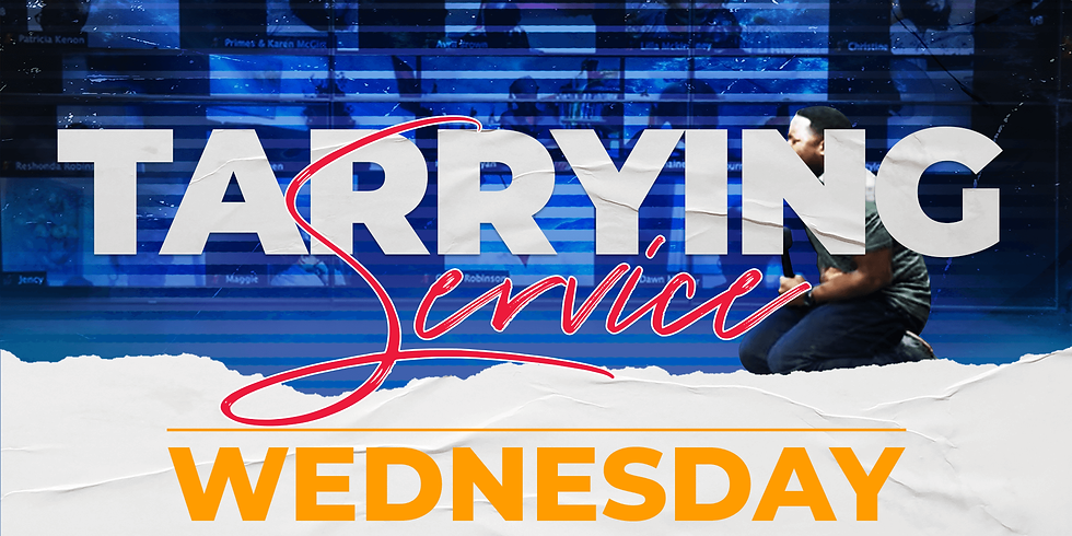 Tarrying Service -  Wednesday