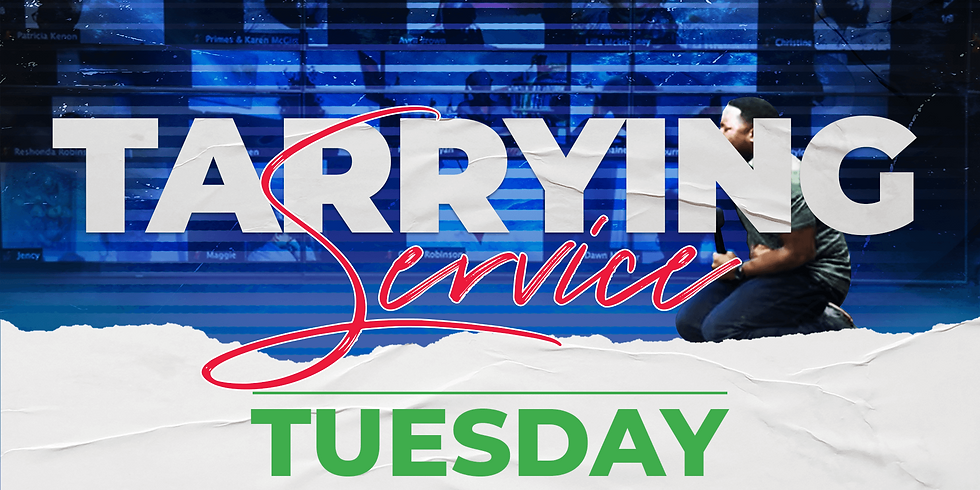 Tarrying Service -  Tuesday