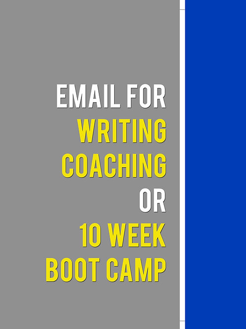 Writing Coaching or 10 Week Bootcamp - Message me rather than ordering here