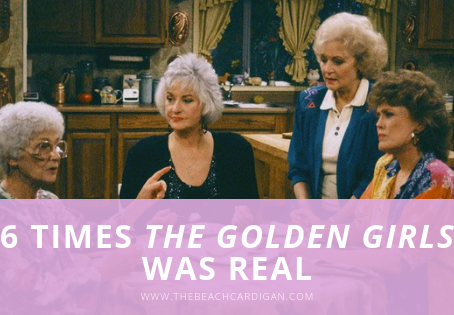 6 Times the Golden Girls was Real