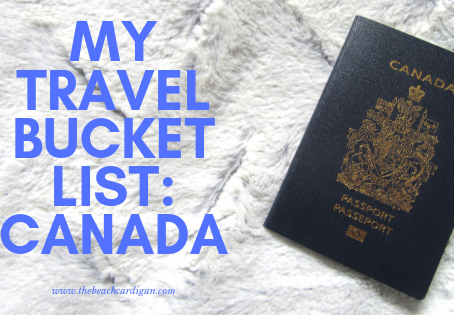 Travel Bucket List: Canada