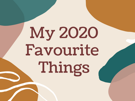 My 2020 Favourite Things