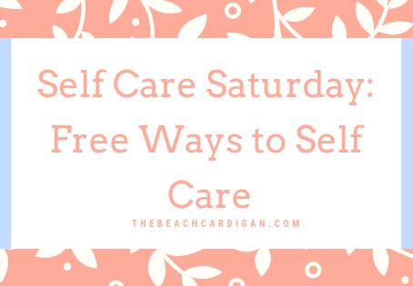 Self Care Saturday: Free Ways to Self Care