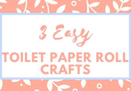 3 Easy Toilet Roll Crafts