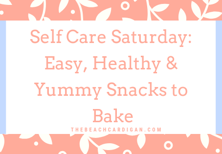 Self Care Saturday: Healthy and Yummy Snacks to Bake