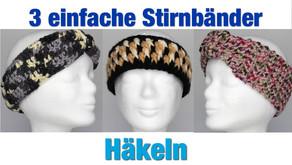 3 einfache Stirnbänder - Häkeln | Einfach