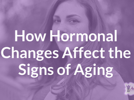 How Hormonal Changes Affect the Signs of Ageing