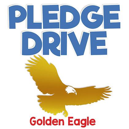Pledge Drive Donation - GOLDEN EAGLE
