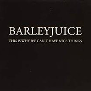 Barleyjuice - CD - This Is Why We Can't Have Nice Things