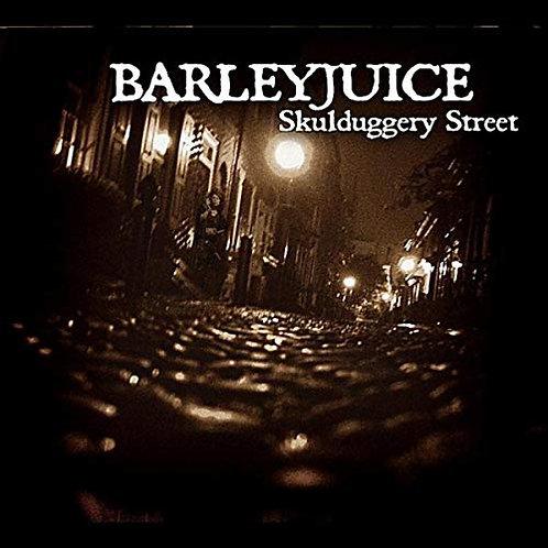 Barleyjuice - CD - Skulduggery Street
