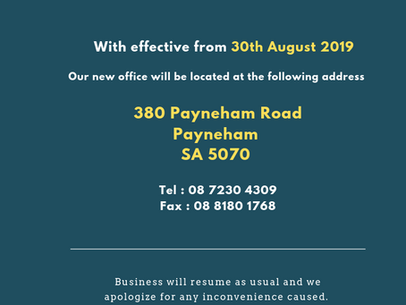 We are moving to 380 Payneham Road Payneham SA 5070 with effective 30th August 2019