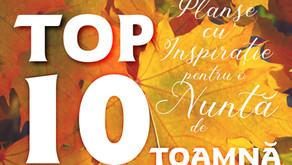 TOP 10 Planșe cu Inspirație pentru o Nuntă de TOAMNĂ