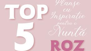 TOP 5 Planșe cu Inspirație pentru o Nuntă ROZ