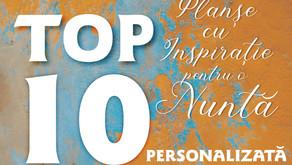 TOP 10 Planșe cu Inspirație pentru o Nuntă PERSONALIZATĂ