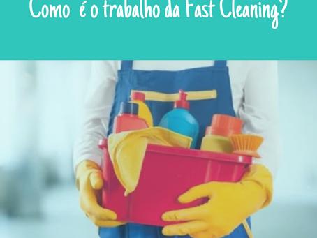 COMO É O TRABALHO DA FAST CLEANING?