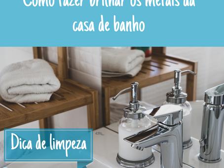 DICA DE LIMPEZA: COMO FAZER BRILHAR OS METAIS DA CASA DE BANHO