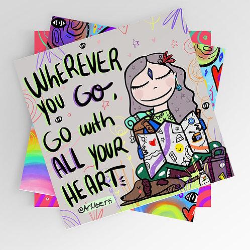 Wherever you go 8x8 print