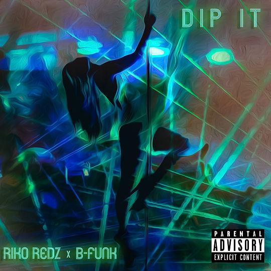 Dip It Feat B-Funk