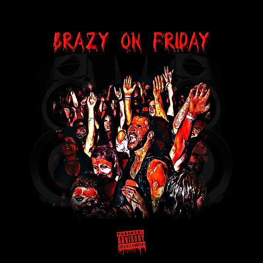 Brazy On Friday
