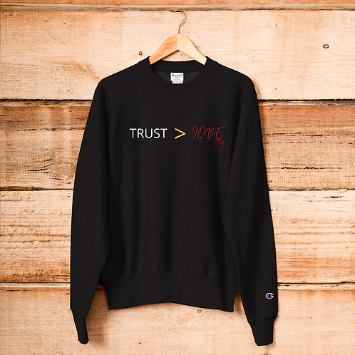 """JoJo and Pit"" Trust > love Champion Sweatshirt"