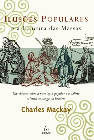 Ilusões_Populares_e_a_Loucura_das_Massas_Charles_Mackay