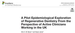 A Pilot Epidemiological Exploration of Regenerative Dentistry From the Perspective of Active Clinicians Working in the UK