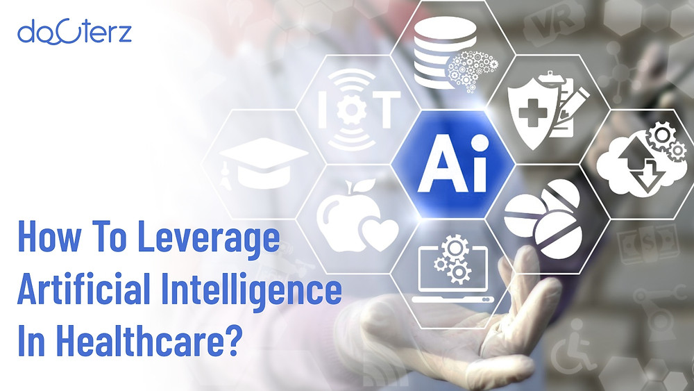 How you can Leverage Artificial Intelligence in Healthcare Industry?
