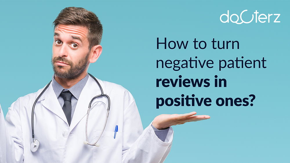 how to turn negative patient review in positive one