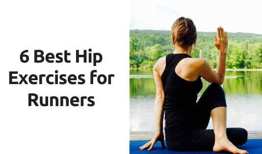 6 Best Hip Exercises for Runners