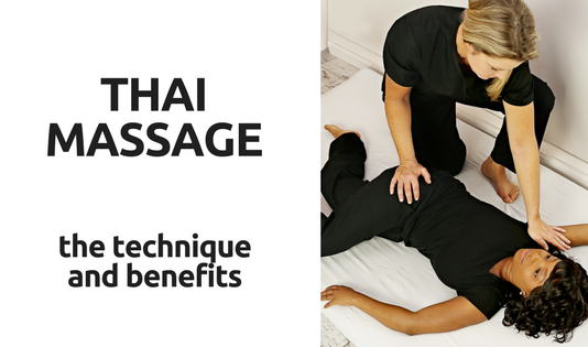 Thai Massage: The Technique & Benefits