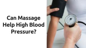 Can Massage Affect High Blood Pressure?