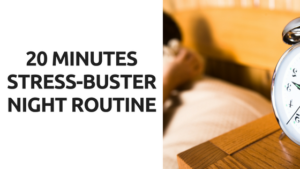 20 Minutes Stress-Buster Night Routine