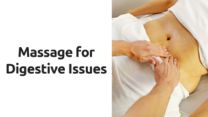 Massage for Digestive Issues