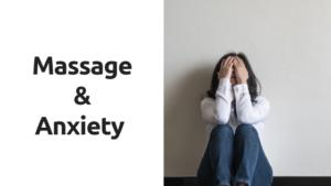Massage & Anxiety